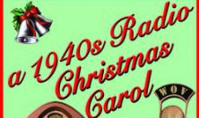 1940's Radio Hour/Christmas Carol