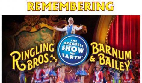 Remembering Ringling Bros. Barnum & Bailey