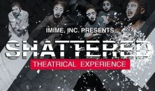 SHATTERED: The Theatrical Experience