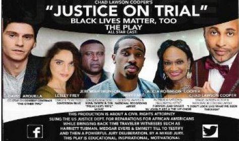 Justice On Trial. Black Lives Matter Too...