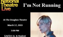 """National Theatre Live """"I'm Not Running"""""""
