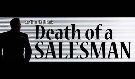 """Death of a Salesman"" - Community Theater"