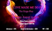 LOVE MADE ME DO IT The Stage Play