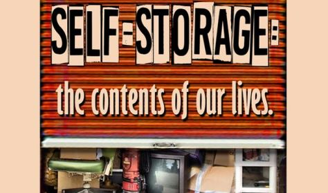 """Self-Storage: The Contents of our Lives"""