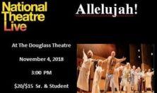 "National Theatre Live ""Allelujah!"""