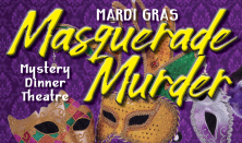 Mardi Gras Mystery Dinner Theater