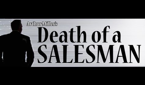 """Death of a Salesman"" - Community Theater"