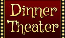 Dinner Theater: