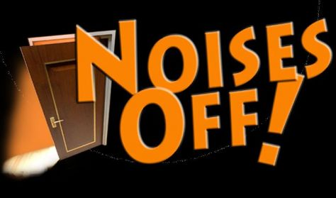 """CANCELLED """"Noises Off!"""" - Community Theater"""
