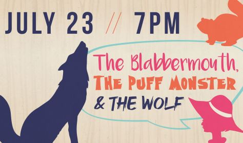 The Blabbermouth, The Puff Monster & The Wolf